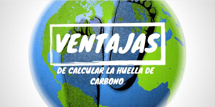 Ventajas de calcular la Huella de Carbono | Erre Ese