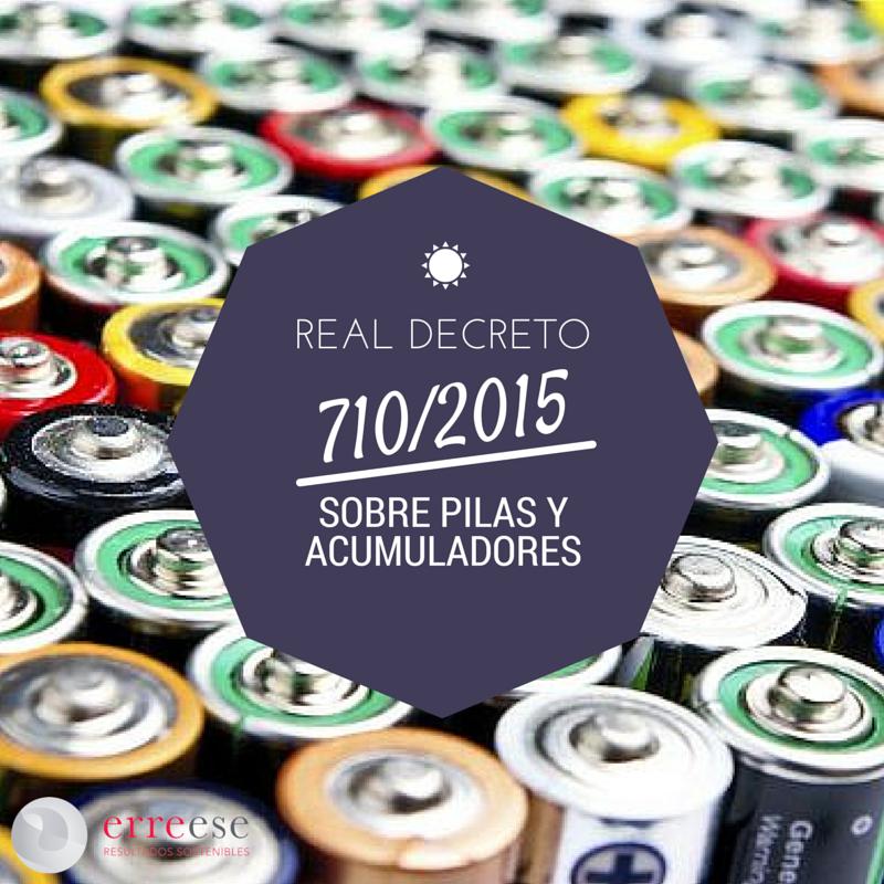 Real Decreto 710/2015 pilas y acumuladores   Erre Ese